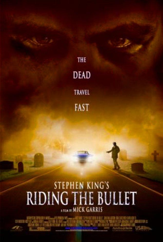 Riding The Bullet - 2004