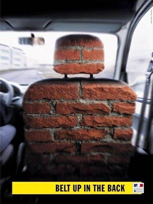 8. Arabada arka koltukta oturanların da kemer bağlaması gerektiği en iyi şekilde özetleyen reklam..
