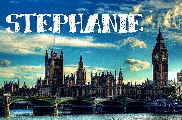 """Sizin adınız """"Stephanie"""" olurdu!"""