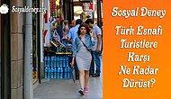 Türk Esnafı Turistlere Karşı Ne Kadar Dürüst?   Sosyal Deney