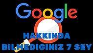 Google'ın Sizin Hakkınızda Neler Bildiğini Gösteren 7 Şey
