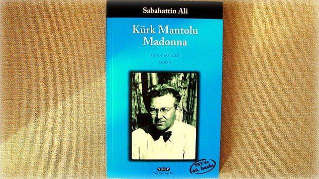 Kürk Mantolu Madonna Sabahattin Ali'nin 1943 yılında kaleme aldığı romanıdır.