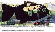 Yediden Yetmişe Herkesin Okuması Gereken, Sıcak ve Düşündürücü  Hikaye: Küçük Kara Balık