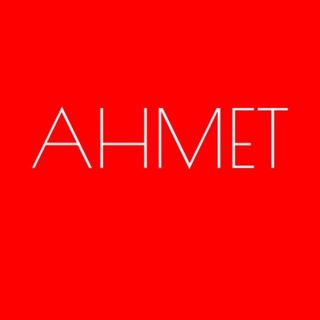 Ahmet!