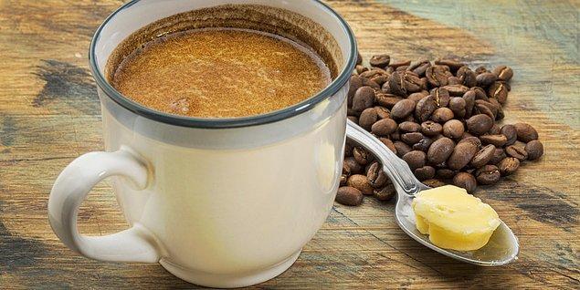 2. Kahvenize biraz tereyağı eklemeyi hiç düşündünüz mü?