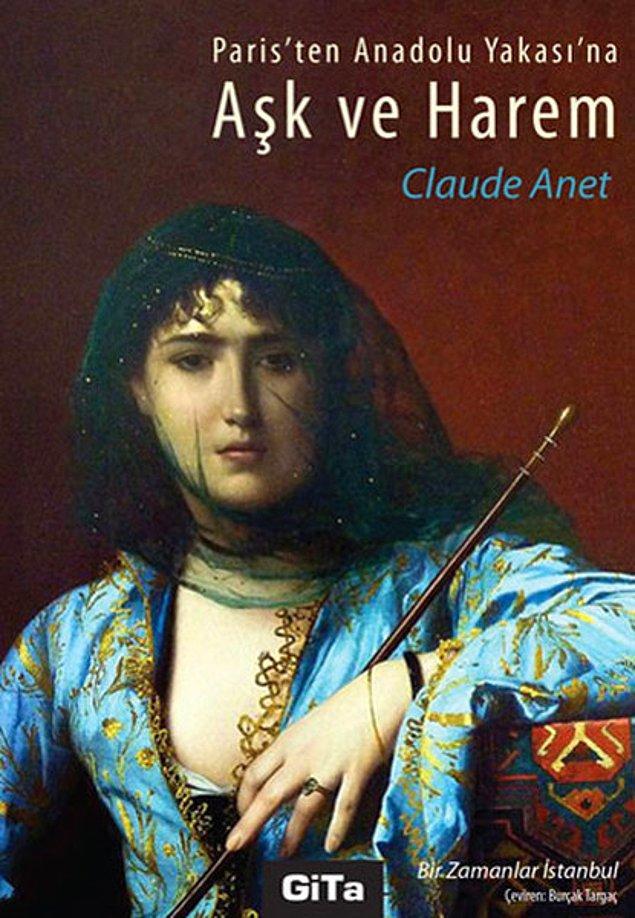 13. Paris'ten Anadolu Yakasına Aşk ve Harem - Claude Anet