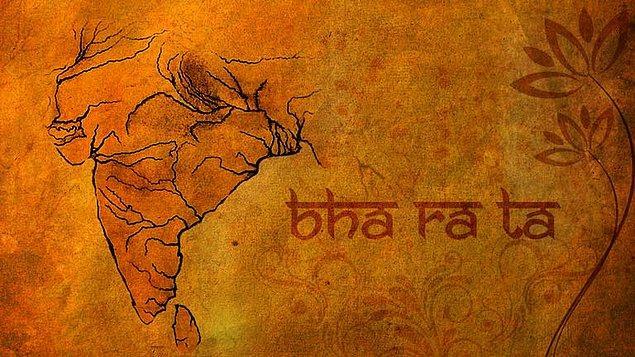 """19. """"Baharat"""" sözcüğü Hindistan'dan gelir. Hindistanlılar ülkelerine """"Bharat"""" derler."""