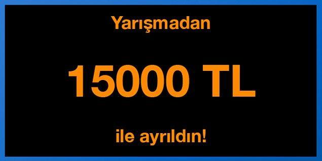 Yanlış cevap! Yarışmadan 15000 TL ile ayrıldın!