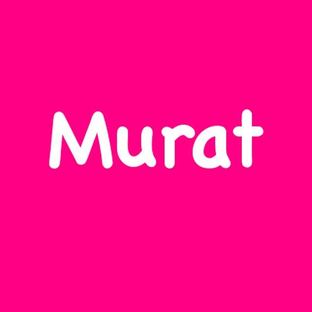 Murat!