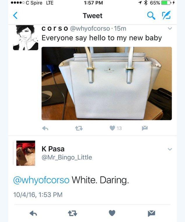 Çantanın renginin açık ve net bir şekilde beyaz olduğunu iddia edenler olduğu gibi,