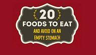 20 Foods You Should Avoid On An Empty Stomach