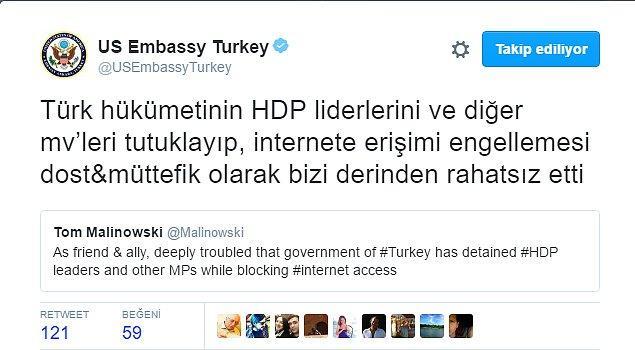 """""""Türk hükümetinin HDP liderlerini ve diğer mv'leri tutuklayıp, internete erişimi engellemesi dost&müttefik olarak bizi derinden rahatsız etti."""""""