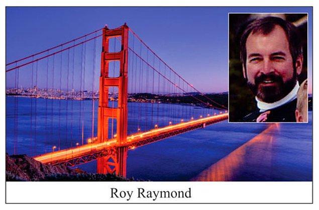 Elleriyle büyüttüğü markası Victoria's Secret'ı sattıktan sonra yüzü gülmeyen Roy Raymond, 1993'te Golden Gate Köprüsü'nden atlayarak intihar etti.