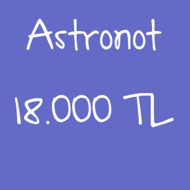 Astronot - 18.000 TL!