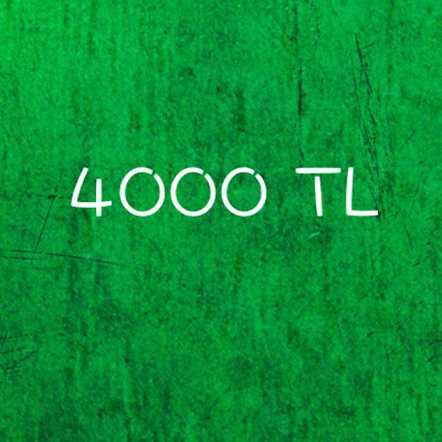 4000 TL!