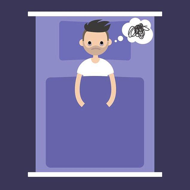 2. Sekiz saat uyuma konusunda kendini o kadar şartlandırırsın ki, uykuya dalma konusunda sıkıntılar yaşamaya başlarsın.