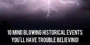 10 Mind Blowing Historical Events You'll Have Trouble Believing! 😱