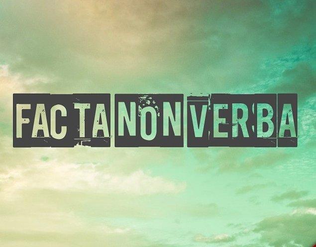 """8. """"Facta non verba."""""""