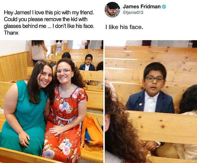 7. Arkadaki gözlüklü çocuğun yüzünü beğenmediği için fotoğraftan silinmesini istemiş.