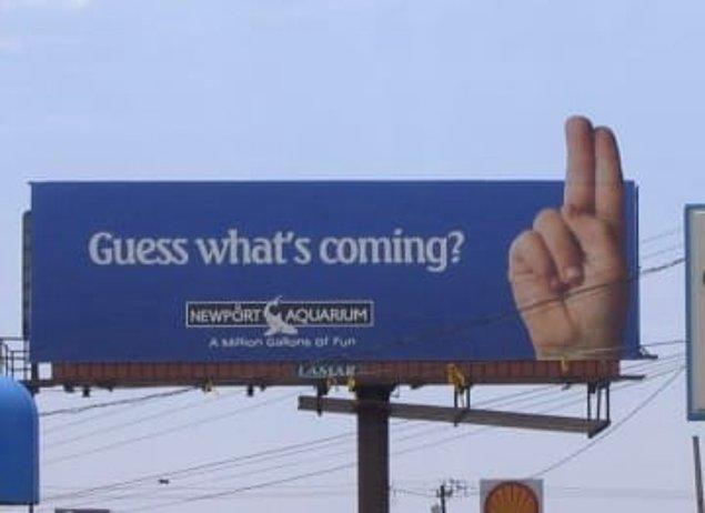19. Bu reklam panosu da oldukça merak uyandırıcı...