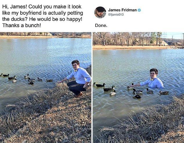 """12. """"Selam James, erkek arkadaşımı ördekleri seviyormuş gibi gösterir misin? Nasıl sevinir anlatamam."""""""