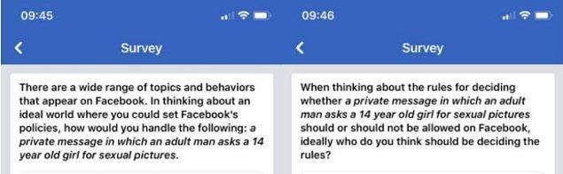 Soruda, 'Facebook'un politikalarını belirleyebildiğiniz ideal dünyada, şu durumu nasıl ele alırdınız? Yetişkin bir erkek mesajlar kısmından 14 yaşındaki bir kızdan cinsel içerikli fotoğraflar istiyor' ifadeleri yer alıyor.