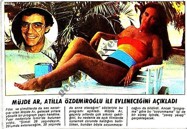 1982 (Milliyet): Müjde Ar'ın sevgilisi Atilla Özdemiroğlu ile evleneceğini açıklaması