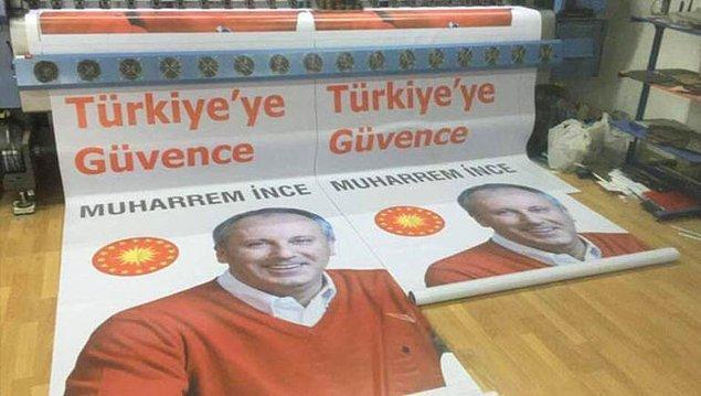 """Afişlerde İnce'nin fotoğrafının üzerinde """"Türkiye'ye güvence Muharrem İnce"""" sloganının yazıldığı görüldü."""