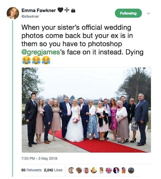 """""""Ablanın düğün fotoğraflarının gelmesi ama eski erkek arkadaşın da olduğu için Gregg James'i photoshoplamak zorunda kalman. Ölüyorum. 😂😂😂"""""""