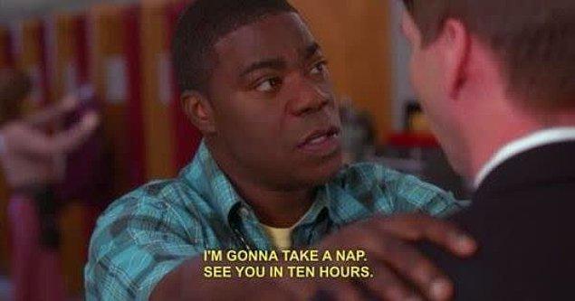 2. Hatta gidip arkadaşınızın evinde saatlerce yatabilirsiniz. Gıkını çıkarmaz.