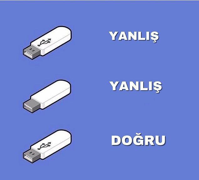 14. USB takmaya çalışırken;