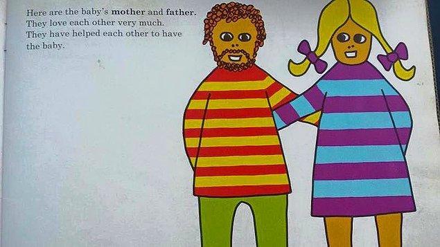 """1. """"İşte bebeğin annesi ve babası. Birbirlerini çok seviyorlar. Bebek sahibi olmak için birbirlerine yardım ettiler."""""""