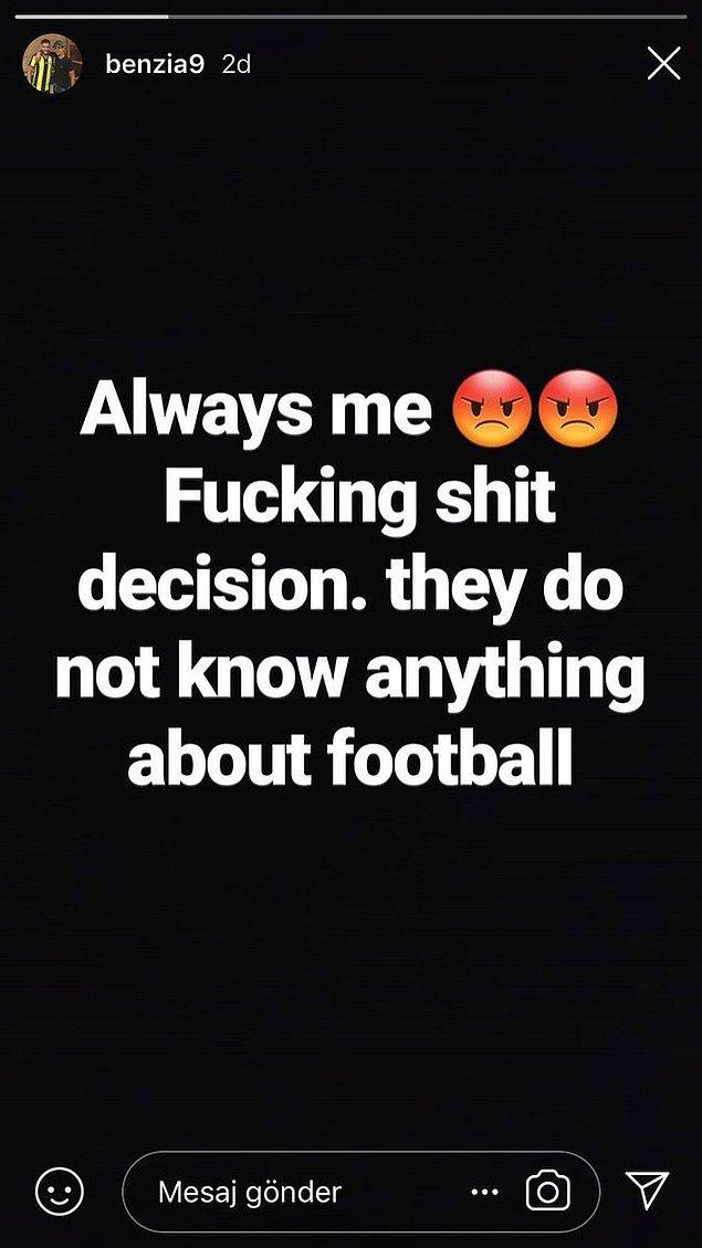 """18. Devre arasında oyundan çıkarılan Yassine Benzia'ın paylaşımı: """"Her zaman ben. B....n bir karar. Futboldan bir şey anladıkları yok."""""""