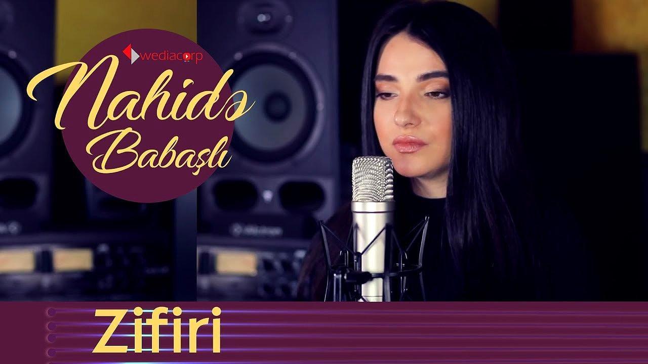 Nahidə Babasli Zifiri Sarki Sozleri Onedio Com