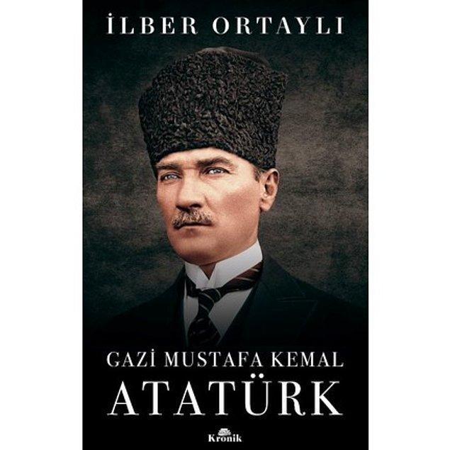 15. Mustafa Kemal Atatürk - İlber Ortaylı