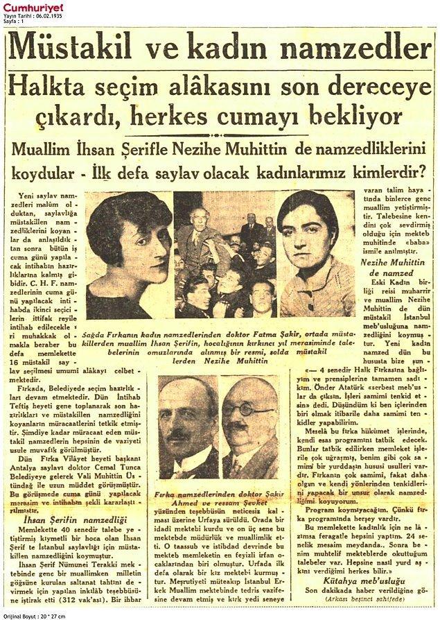 1935: İki kadın, Nezihe Muhittin ve Şaziye Berrin genel seçimlerde bağımsız olarak aday oldular.