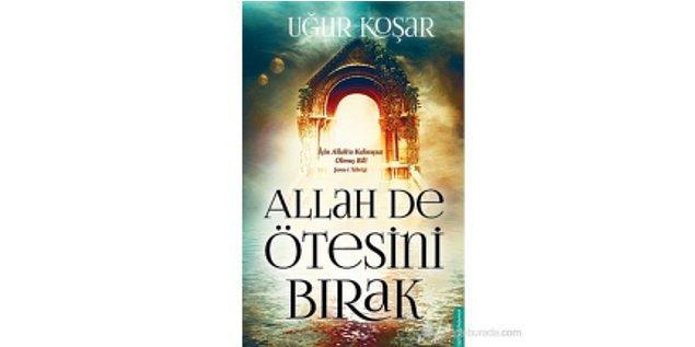 2014: Allah De Ötesini Bırak - Uğur Koşar