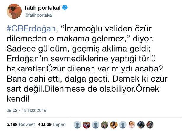Cumhurbaşkanı Erdoğan'ın bu sözlerine dair bir paylaşımda bulunan gazeteci Fatih Portakal tepkilerin odağındaydı.