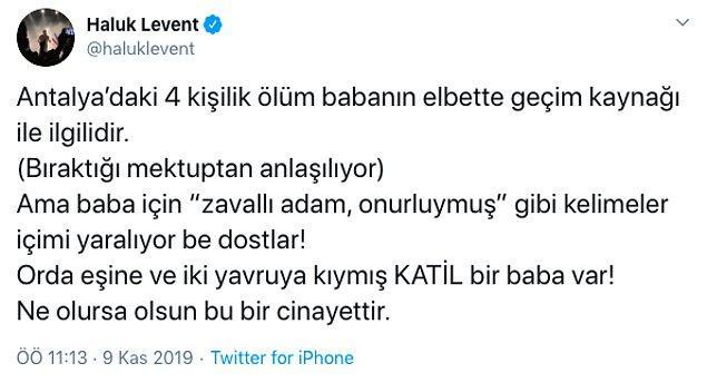 Sanatçı ve AHBAP kurucusu Haluk Levent de duygularını dile getirdi ve iki çocuğunun rızası dışında onları ölüme götüren baba Selim Şimşek'in katil olduğunu ifade etti.