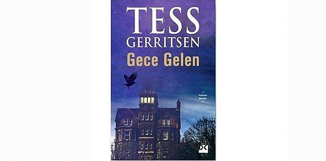 4. Gece Gelen  - Tess Gerritsen