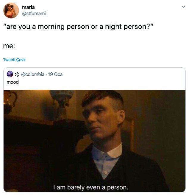 """5. """"Gündüz insanı mısın, gece insanı mı?"""""""