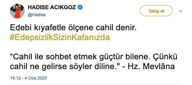 """Hadise'nin bu sözlere tepkisi ise oldukça net oldu: """"Edebi kıyafetle ölçene CAHİL denir!"""""""
