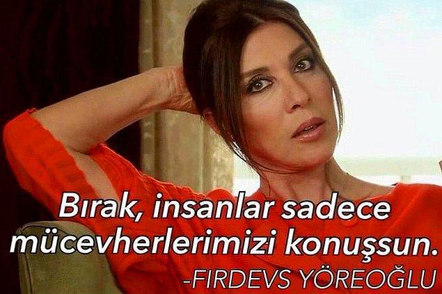 Sen firdevs Yöreoğlu'sun.