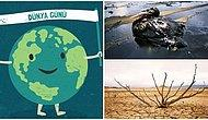 Dünyamızın İçinde Bulunduğu Küresel Tehdide Karşı Farkındalık Yaratmak Adına Kutlanan Bir Gün: Dünya Günü