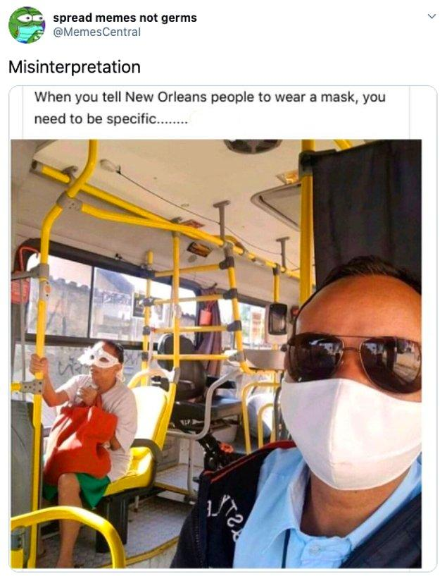 5. Maske olayını çok yanlış anlamış. 😅