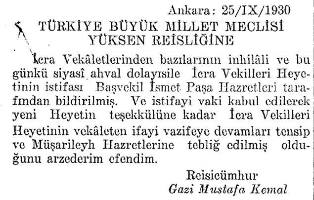 Fethi Bey'in öngörüsü doğrulanmış ve aynı gün Başvekil İsmet Bey istifa etmiştir.