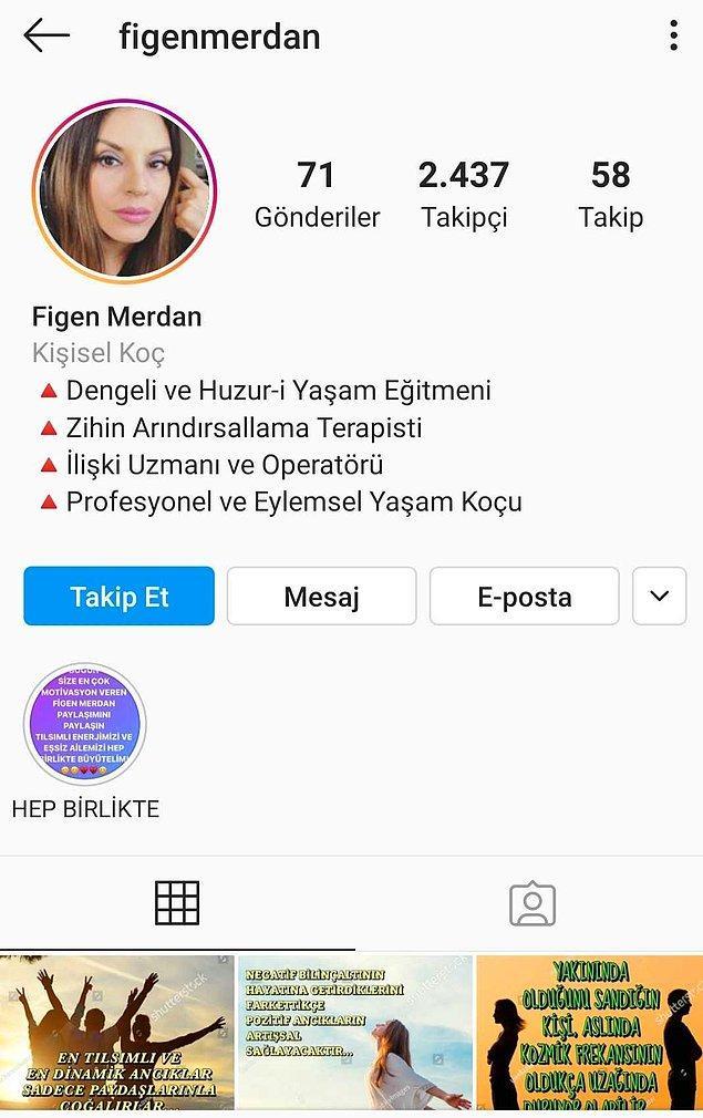 Şimdi sizi son zamanların gelmiş geçmiş en dönselli, fermutasyonlu ve blokajlı yaşam koçu ile tanıştıracağız. Figen Merdan'ın Instagram biosunu dikkatle incelemenizi rica ederiz.