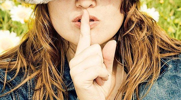 Arkadaşın sana kendisiyle ilgili önemli bir sır verdi. Bunu kimseye söyler misin?
