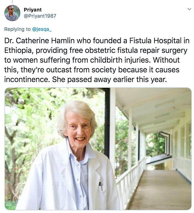 """1. """"Etiyopya'da bir Fistül Hastanesi kuran Dr. Catherine Hamlin. Kendisi doğum yaralanmaları olan kadınlara ücretsiz obstetrik fistül onarımı ameliyatı sağlıyor."""""""