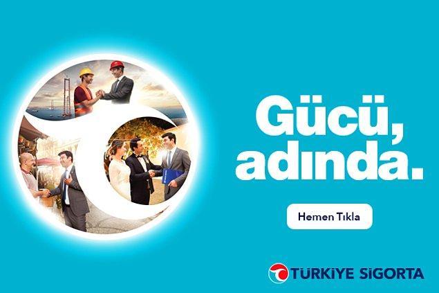 Gücünü Adından Alan Türkiye Sigorta, her an yanında.